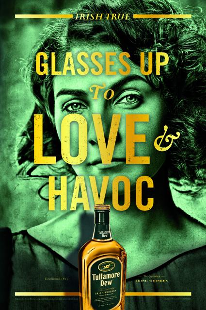 "Irish True Tullamore Dew ""Glasses Up to Love and Havoc"""